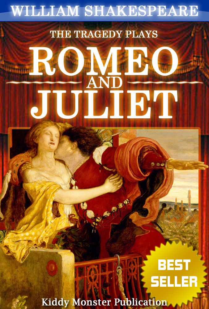 Romeo and Juliet By William Shakespeare By: William Shakespeare