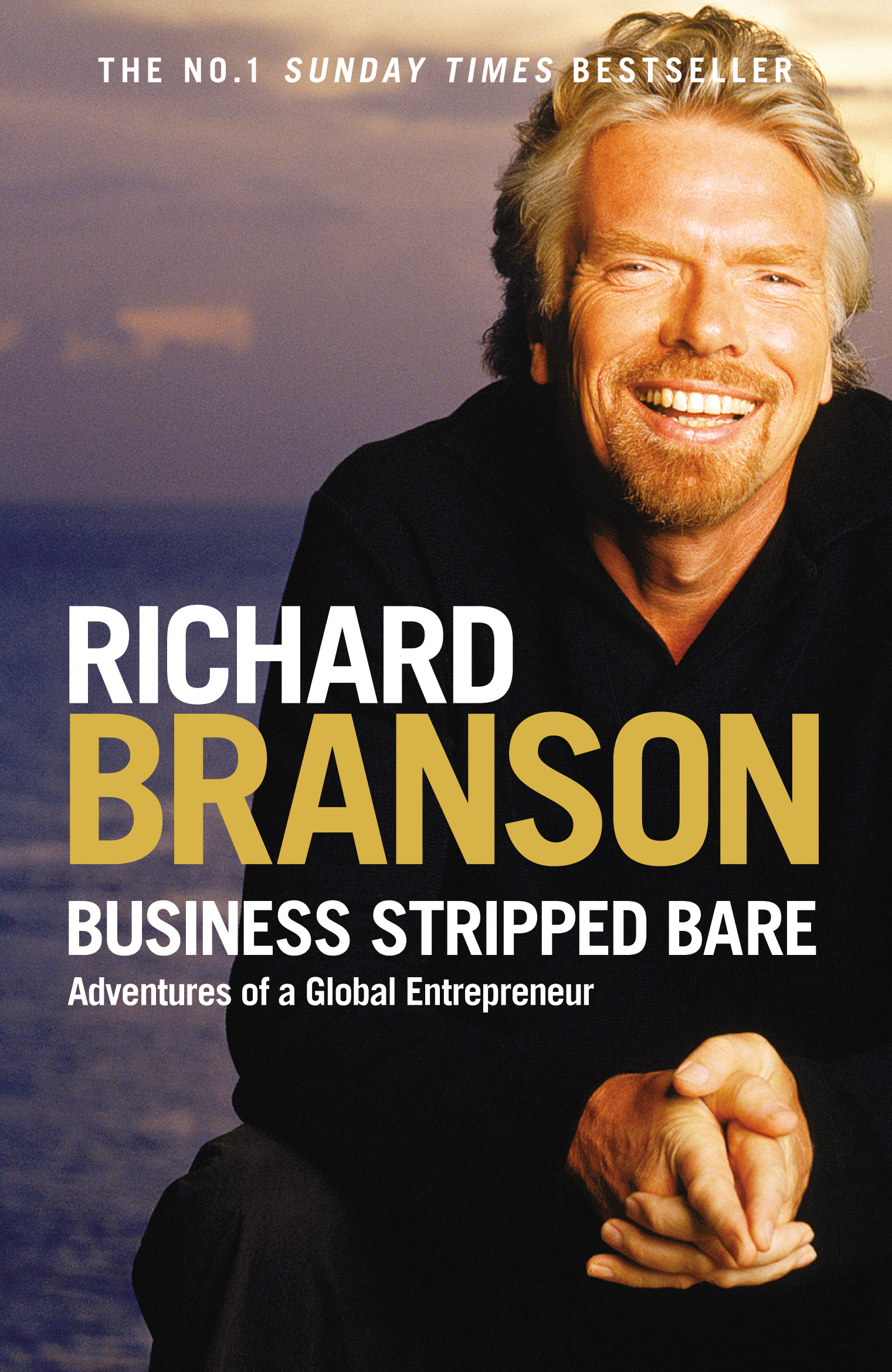 Business Stripped Bare Adventures of a Global Entrepreneur