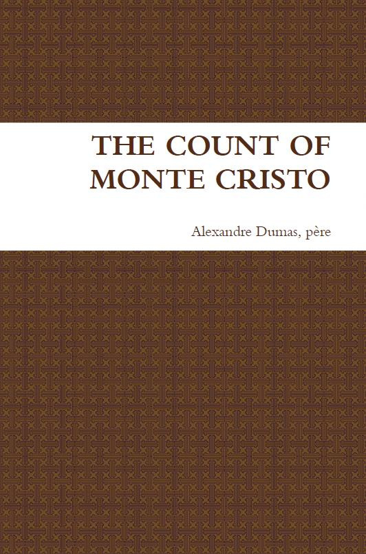 The Count of Monte Cristo By: Alexandre Dumas, père