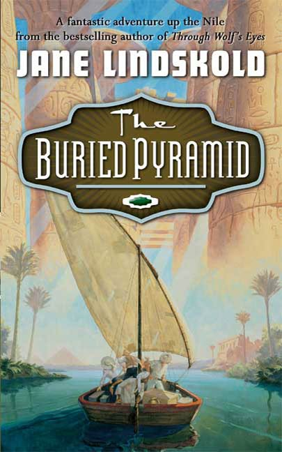 The Buried Pyramid By: Jane Lindskold
