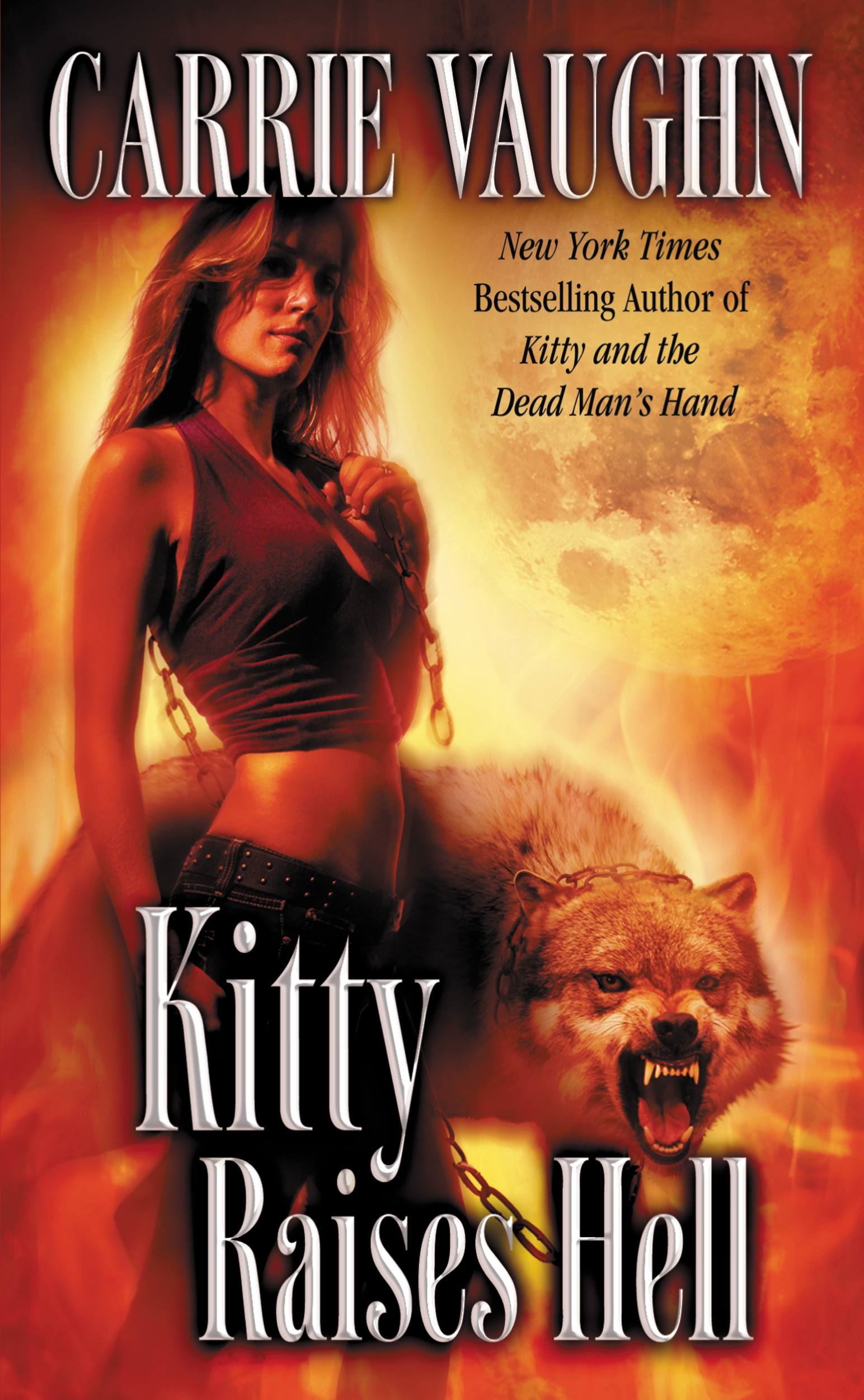 Kitty Raises Hell By: Carrie Vaughn