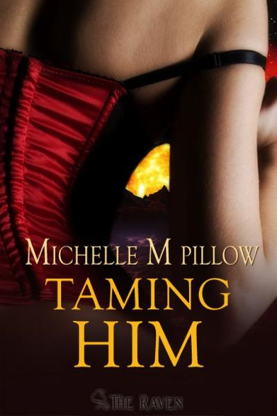 Taming Him By: Michelle M. Pillow