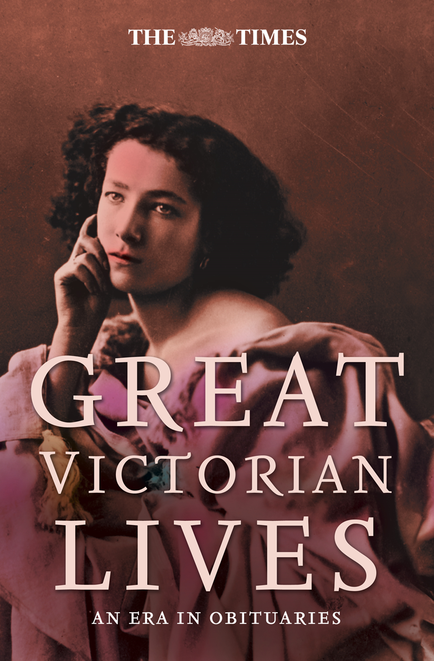 The Times Great Victorian Lives By: