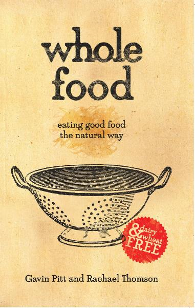 Whole Food By: Gavin Pitt and Rachael Thomson