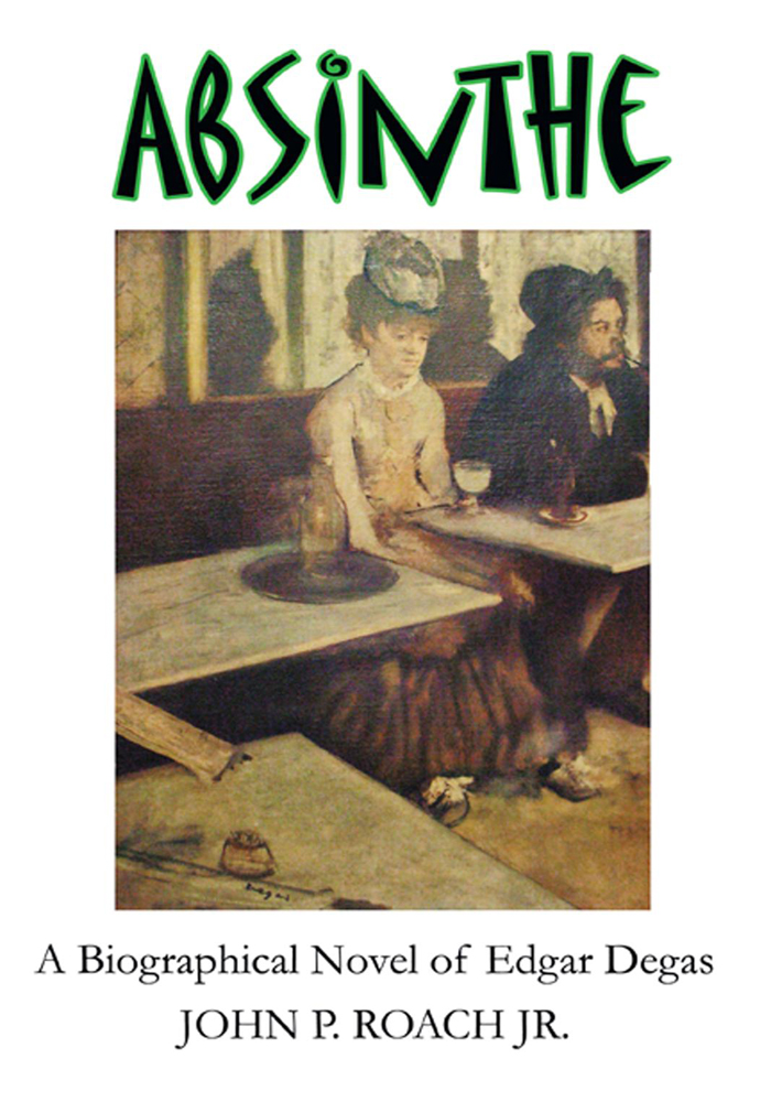 Absinthe By: John P. Roach Jr.