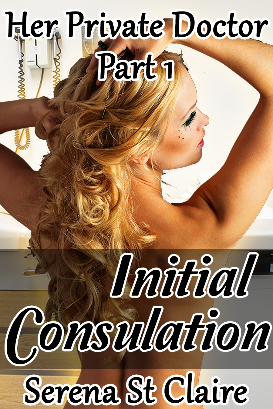 Initial Consultation (Her Private Doctor Part 1)
