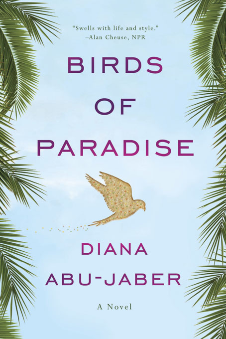 Birds of Paradise: A Novel By: Diana Abu-Jaber