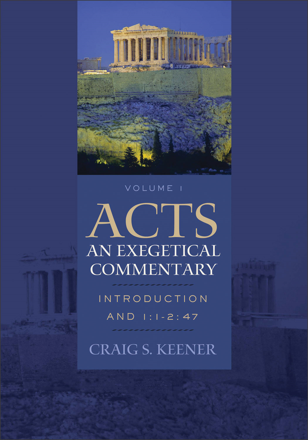 Acts: An Exegetical Commentary : Volume 1