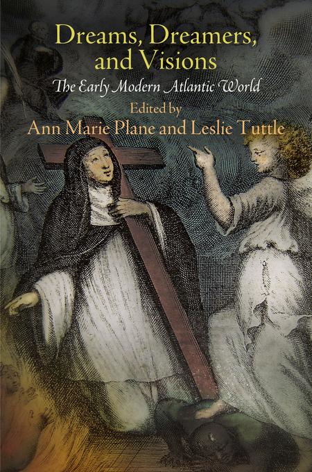 Dreams, Dreamers, and Visions: The Early Modern Atlantic World