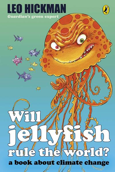 Will Jellyfish Rule the World? A Book About Climate Change