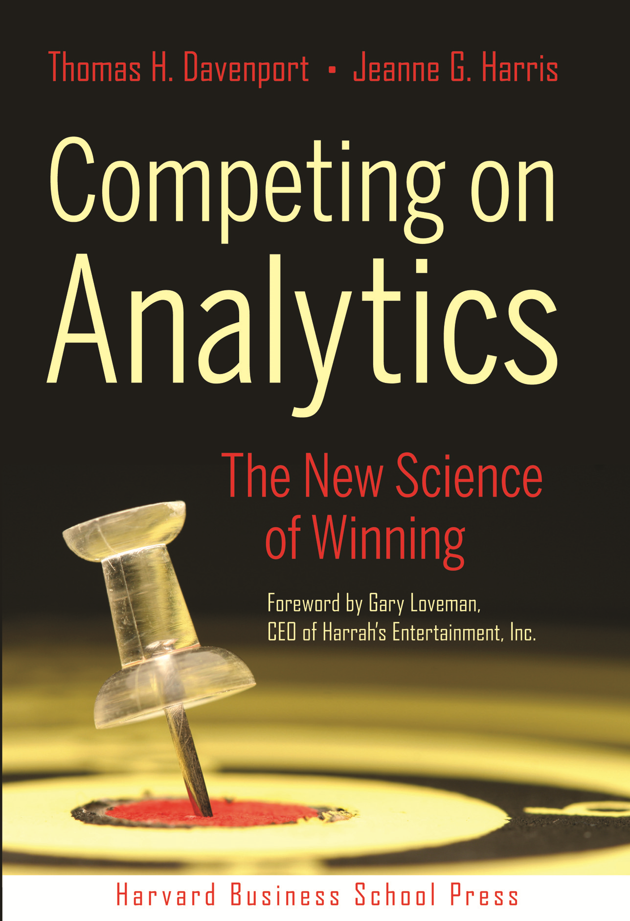 Competing on Analytics By: Jeanne G. Harris,Thomas H. Davenport