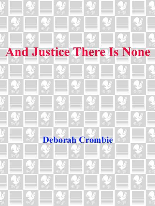 And Justice There Is None By: Deborah Crombie