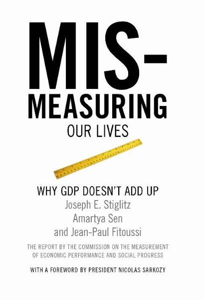 Mismeasuring Our Lives By: Amartya Sen,Jean-Paul  Fitoussi,Joseph E. Stiglitz