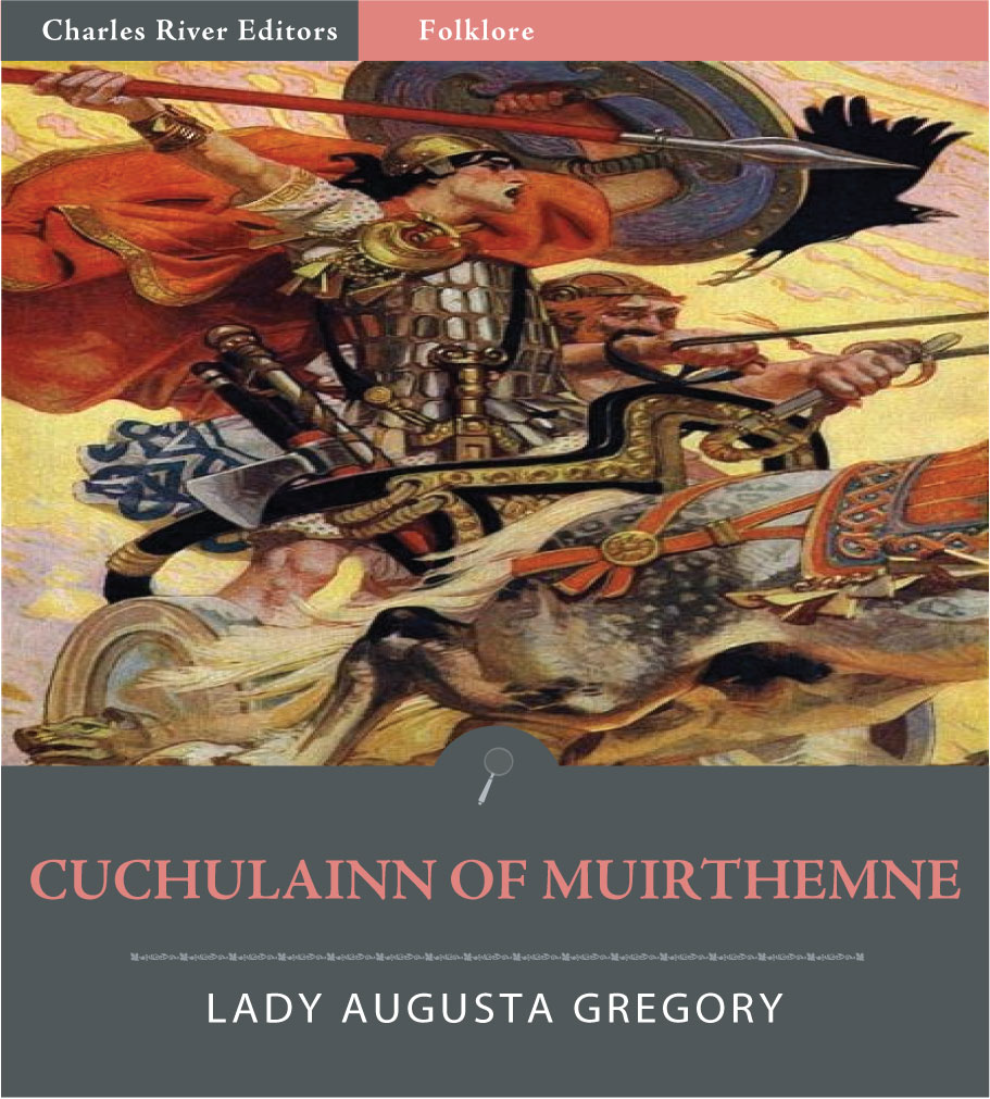 Cuchulain of Muirthemne (Illustrated Edition)