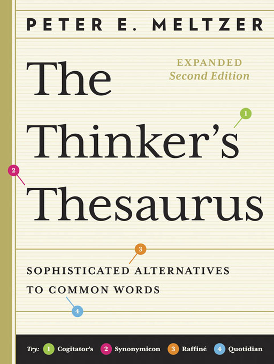 The Thinker's Thesaurus: Sophisticated Alternatives to Common Words (Expanded Second Edition) By: Peter E. Meltzer