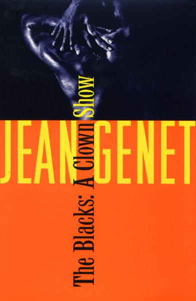 The Blacks By: Jean Genet