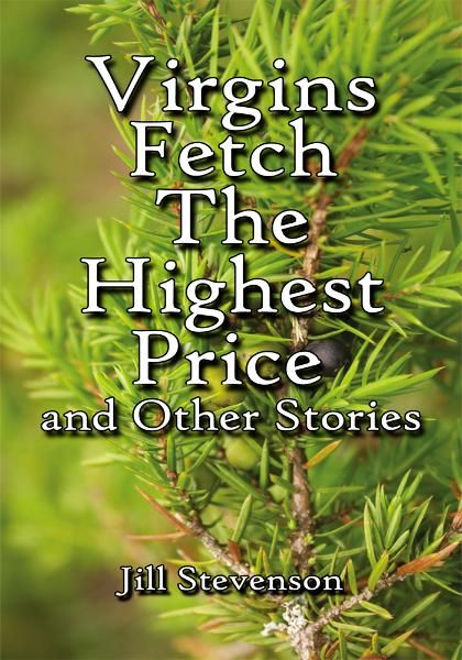 Virgins Fetch The Highest Price and Other Stories