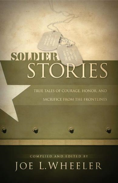 Soldier Stories By: Joe Wheeler