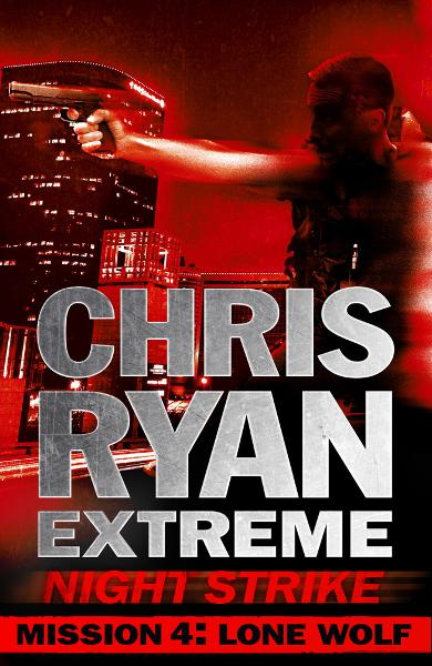 Mission Four: Lone Wolf Chris Ryan Extreme: Series 2