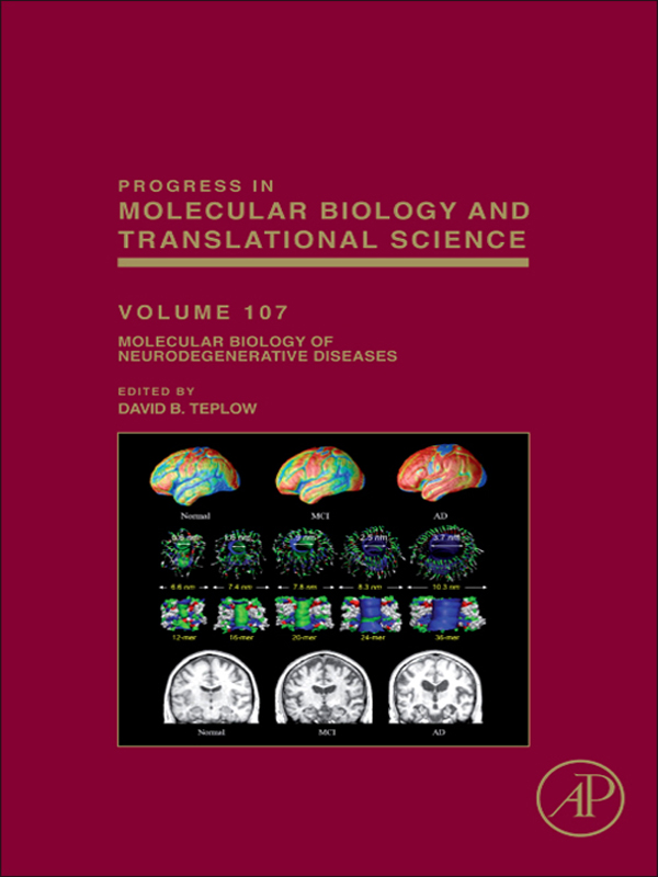Molecular Biology of Neurodegenerative Diseases By: David B. Teplow
