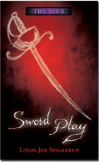 Sword Play By: Linda Joy Singleton