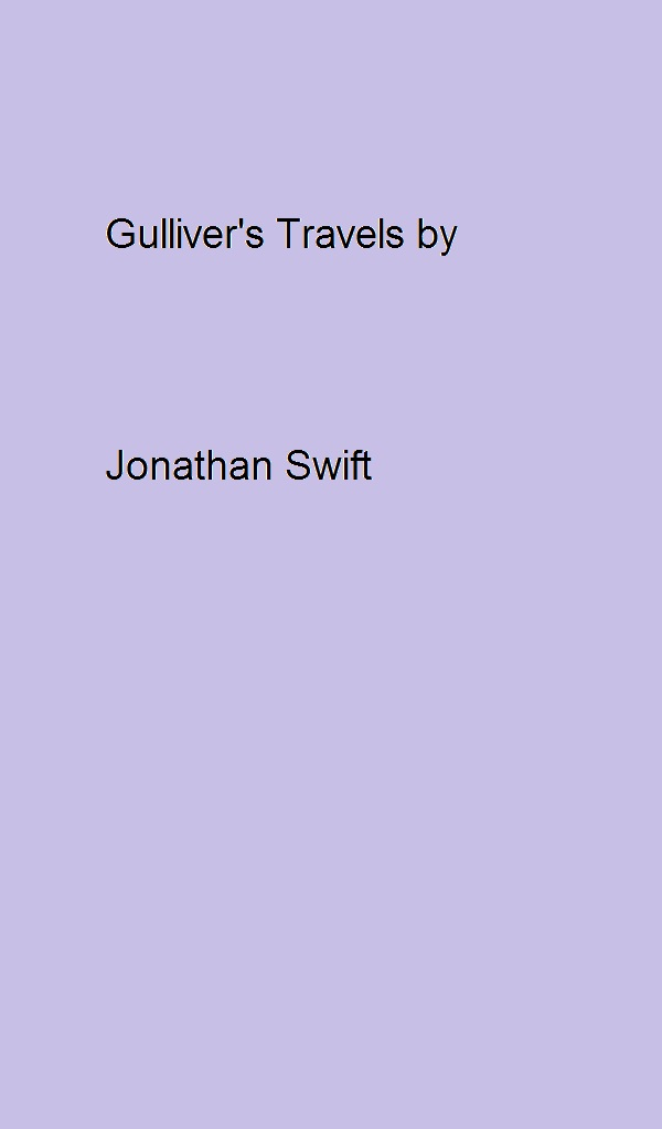 Gulliver's Travels by Jonathan Swift By: Jonathan Swift