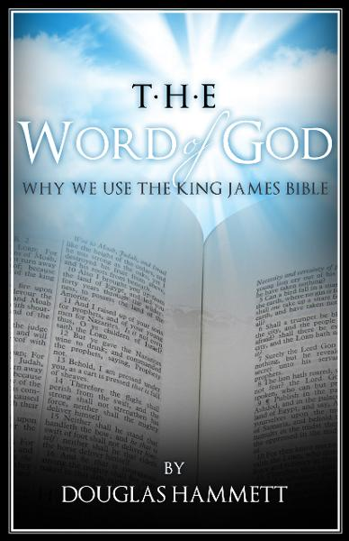 The Word of God: Why We Use the King James Bible