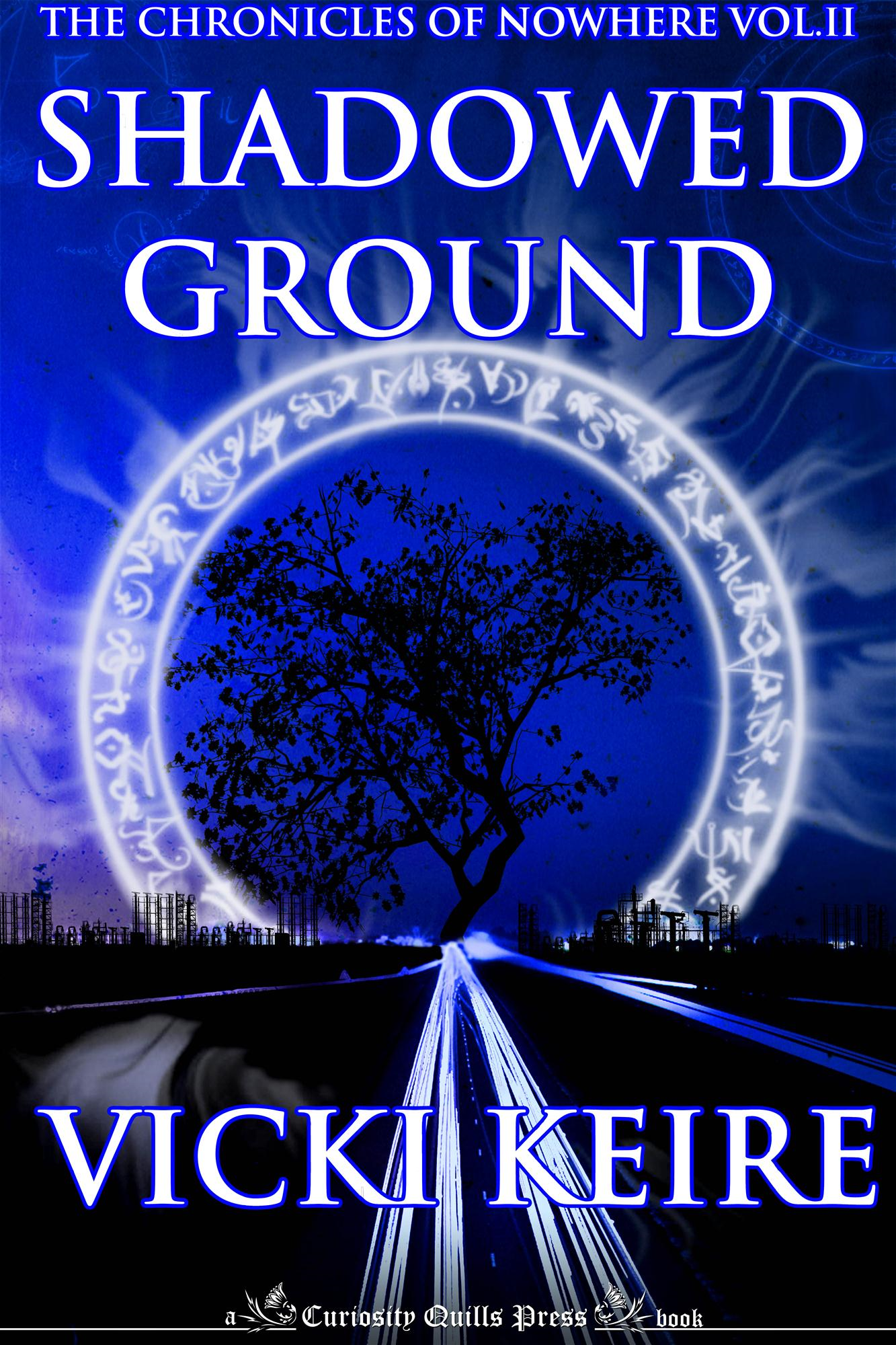 Shadowed Ground (Chronicles of Nowhere, Book Two)