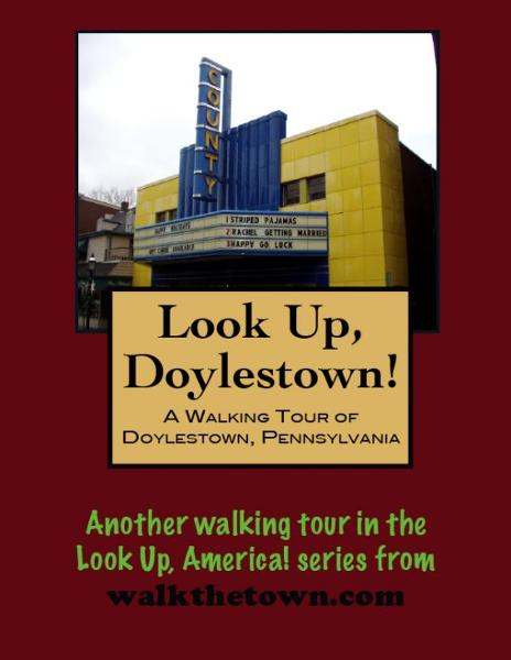 A Walking Tour of Doylestown, Pennsylvania By: Doug Gelbert
