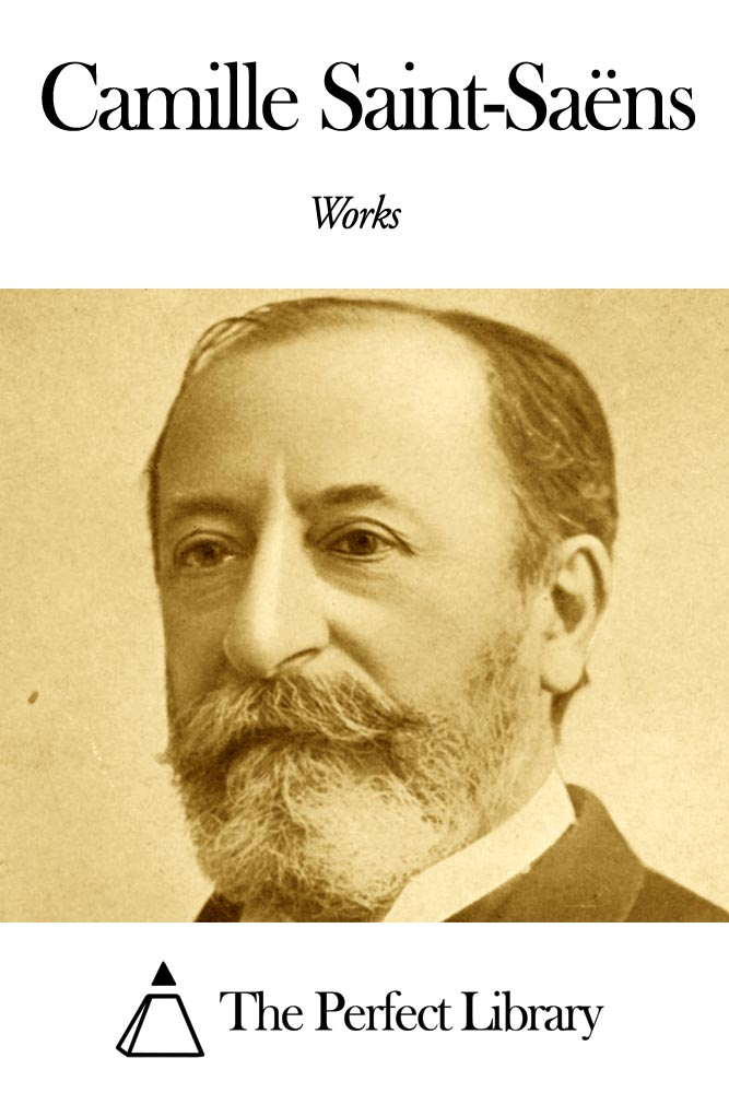 Works of Camille Saint-Saëns