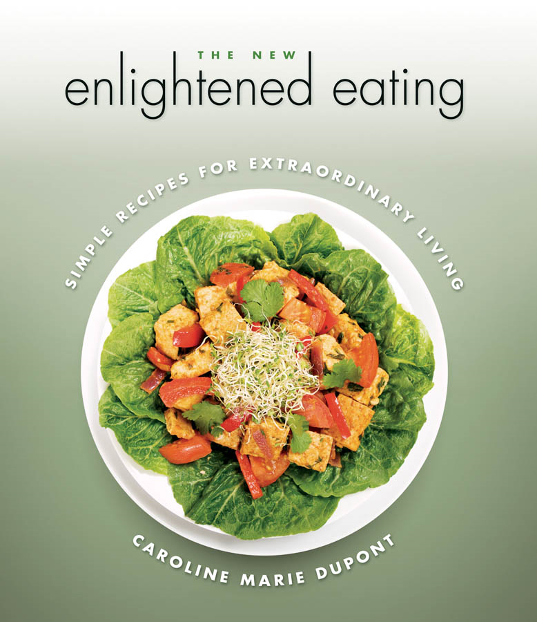 The New Enlightened Eating By: Caroline DuPont