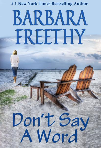 Don't Say A Word By: Barbara Freethy