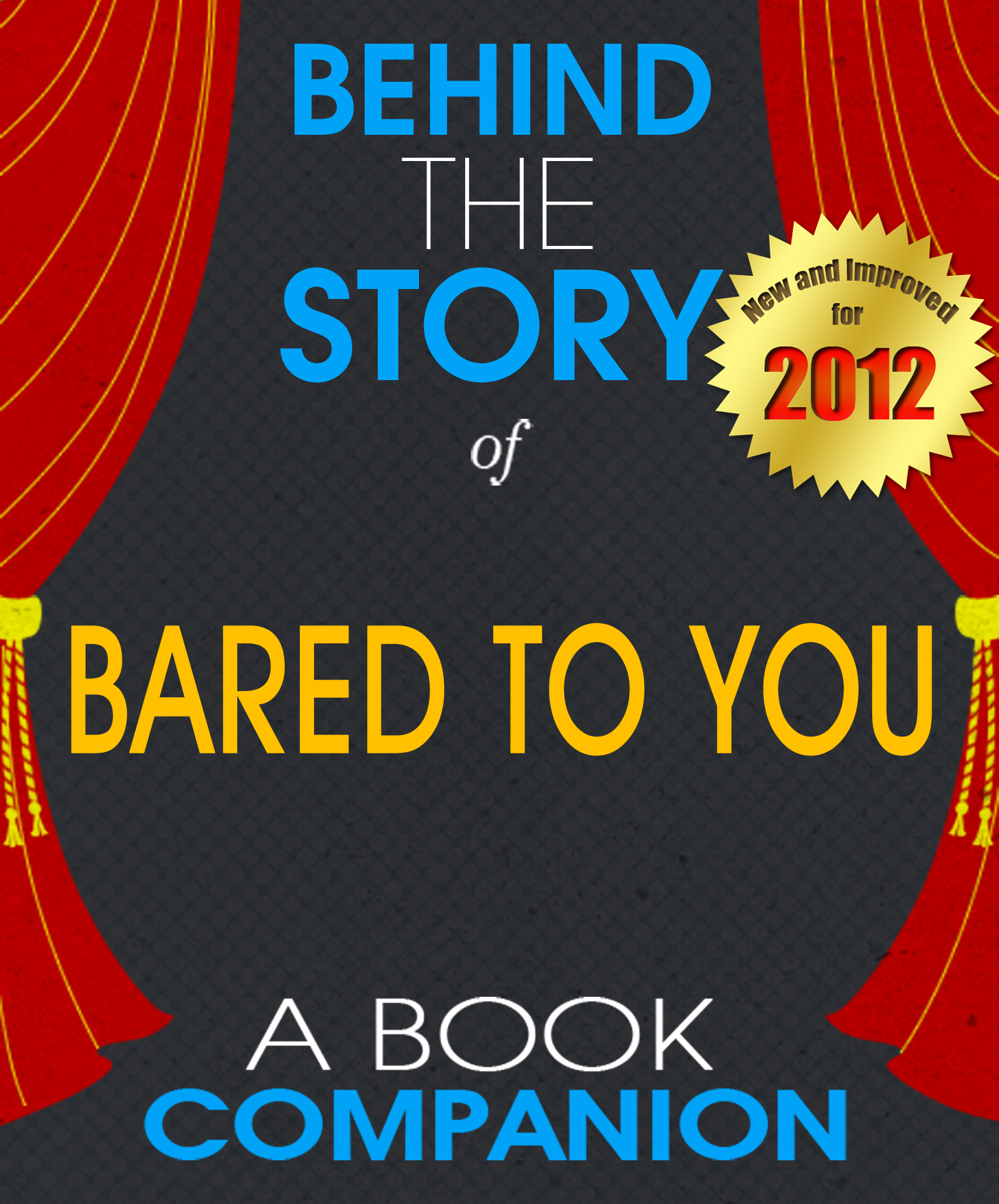 Bared To You: Behind the Story