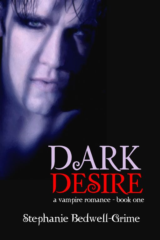 Dark Desire By: Stephanie Bedwell-Grime