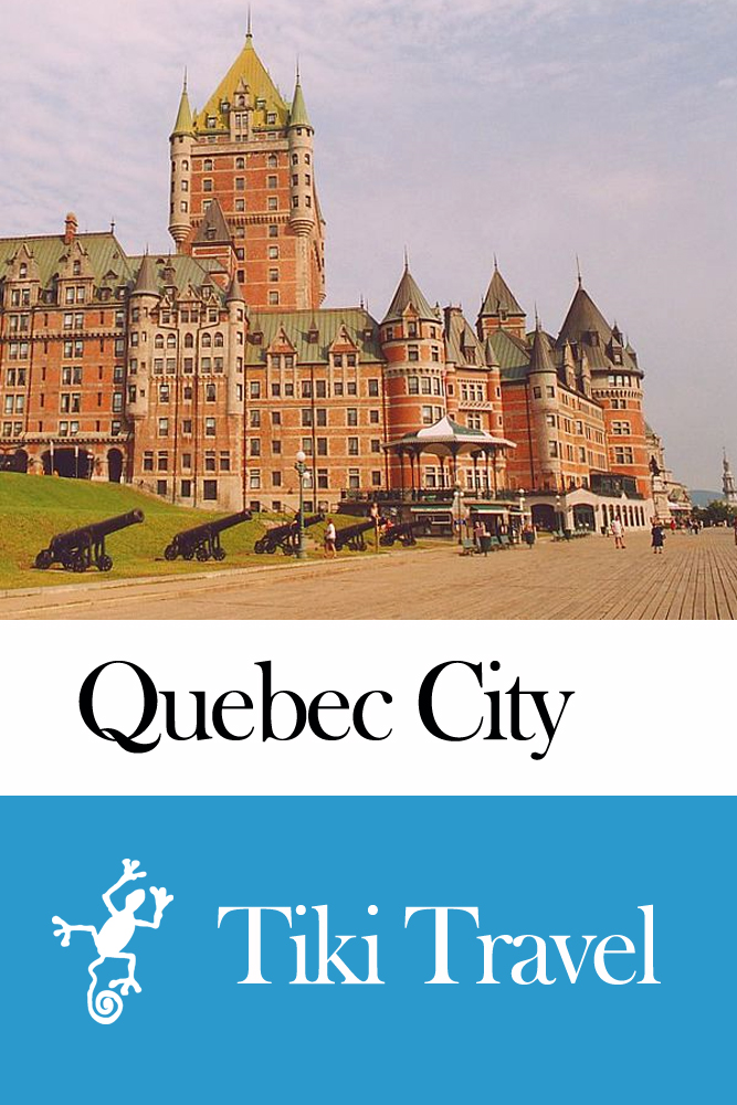 Quebec City (Canada) Travel Guide - Tiki Travel By: Tiki Travel