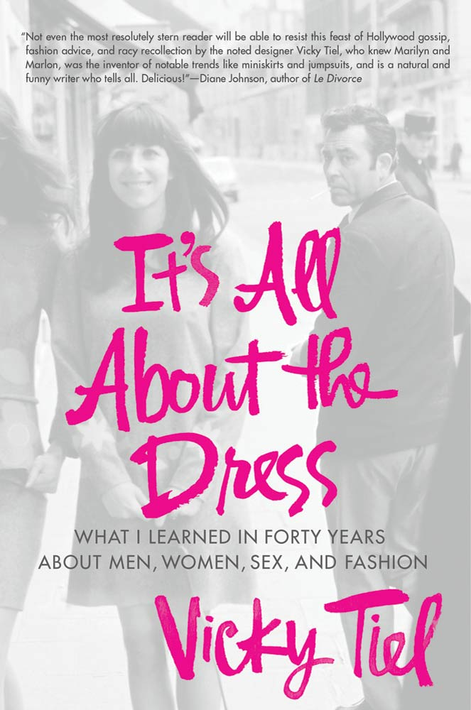 It's All About the Dress By: Vicky Tiel