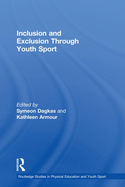 Inclusion and Exclusion Through Youth Sport By: