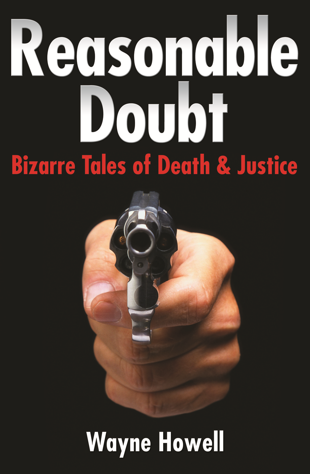 Reasonable Doubt: Bizarre Tales of Death and Justice