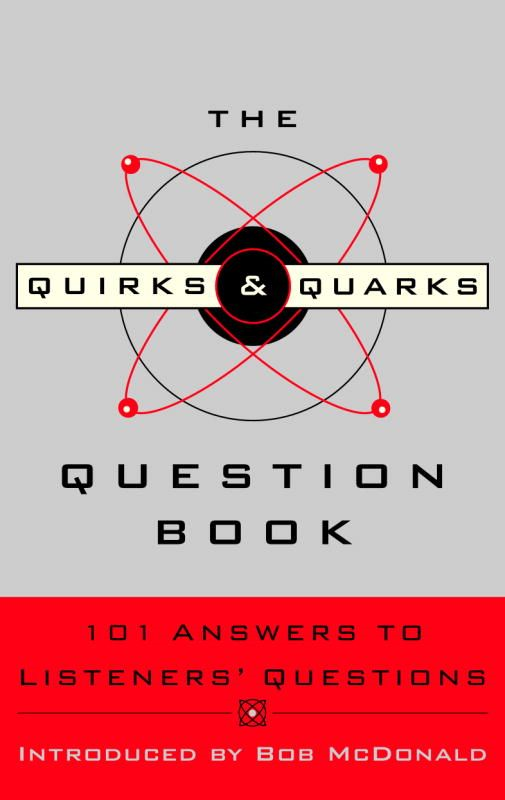 The Quirks & Quarks Question Book
