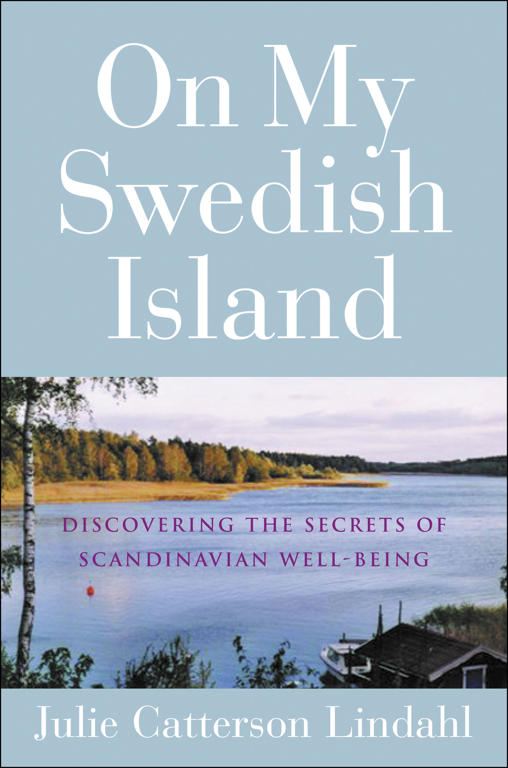 On My Swedish Island By: Julie Catterson Lindahl