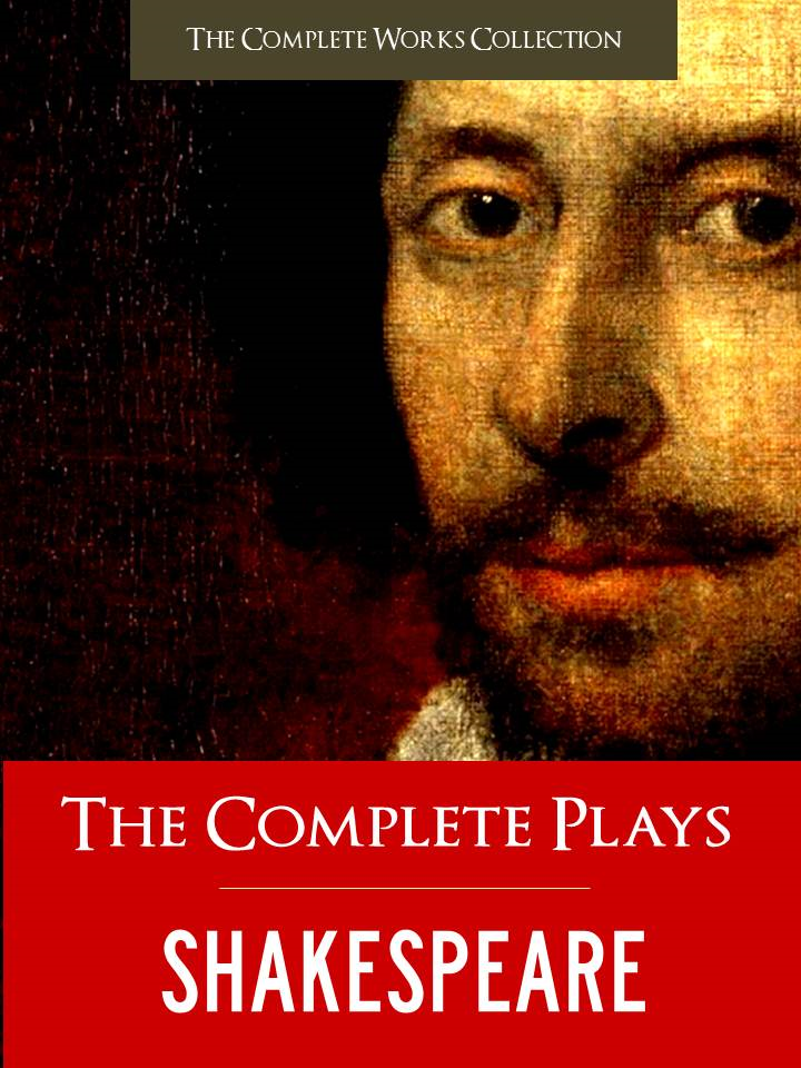 THE COMPLETE PLAYS OF SHAKESPEARE (Special Edition) FULL COLOR ILLUSTRATED VERSION: All of William Shakespeare's Unabridged Plays AND Yale Critical Analysis & History of Shakespeare in a Single Volume!) The Complete Works Collection [eBook]