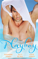 To Tame The Playboy/the Playboy Of Pengarroth Hall/a Night With The Society Playboy/playboy Boss, Pregnancy Of Passion: