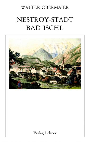 Nestroy-Stadt Bad Ischl By: Walter Obermaier
