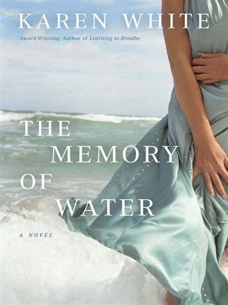 The Memory of Water By: Karen White