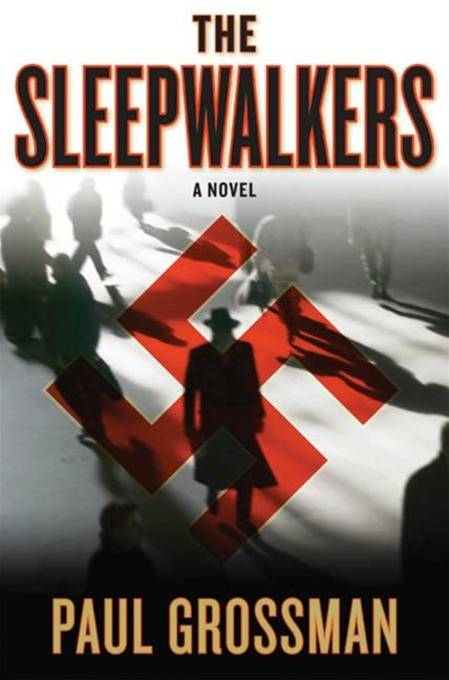 The Sleepwalkers By: Paul Grossman