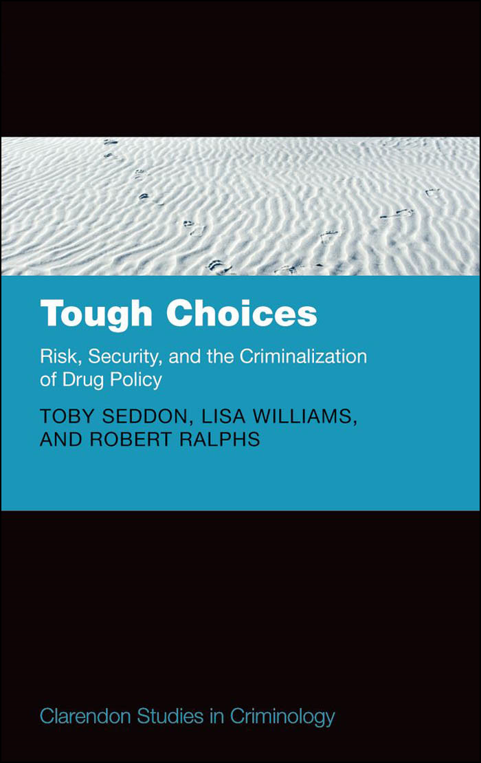 Tough Choices:Risk, Security and the Criminalization of Drug Policy