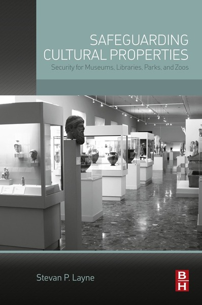 Safeguarding Cultural Properties Security for Museums,  Libraries,  Parks,  and Zoos