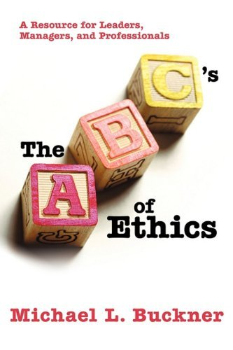 The ABCs of Ethics By: Michael L. Buckner