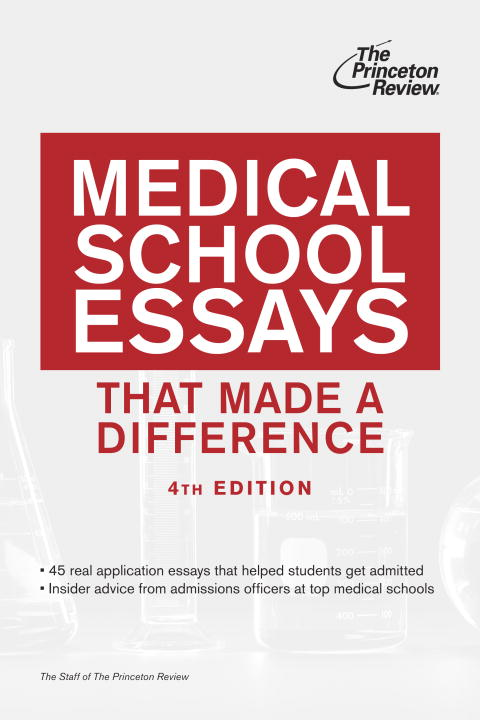 Medical School Essays That Made a Difference, 4th Edition By: Princeton Review