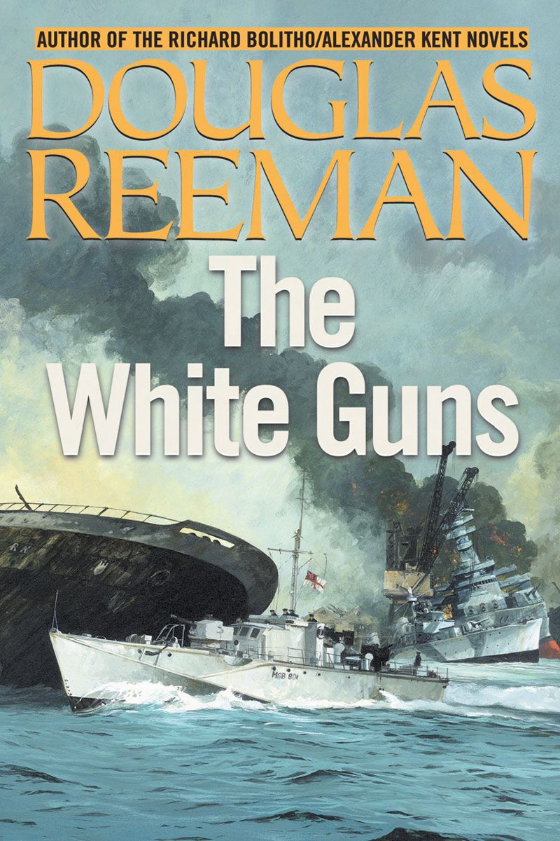 The White Guns By: Douglas Reeman